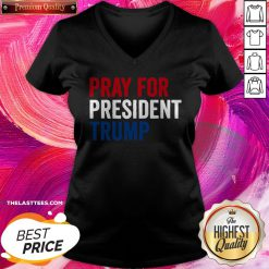Pro Pray For President Trump Get Well Soon Potus And Flotus 2020 V-neck