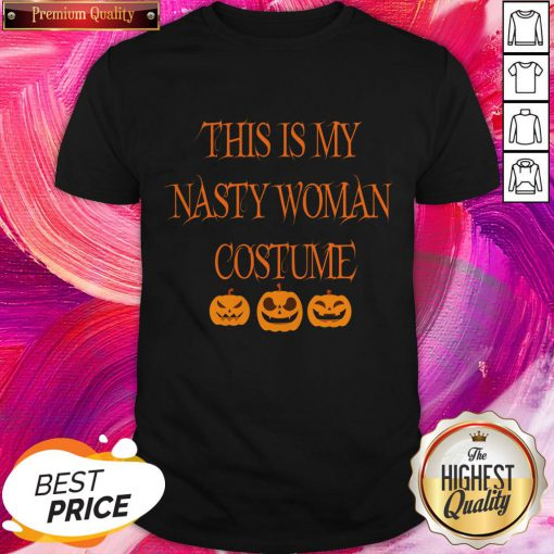 This Is My Nasty Woman Costume Black Pumpkins Shirt
