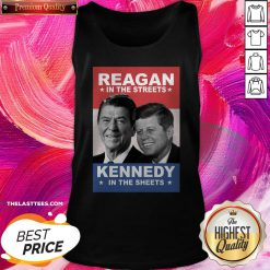 Top Reagan In The Streets And Kennedy In The Sheets Tank Top