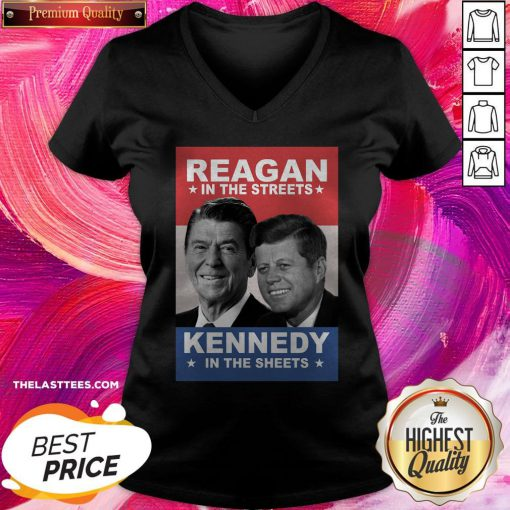 Top Reagan In The Streets And Kennedy In The Sheets V-neck