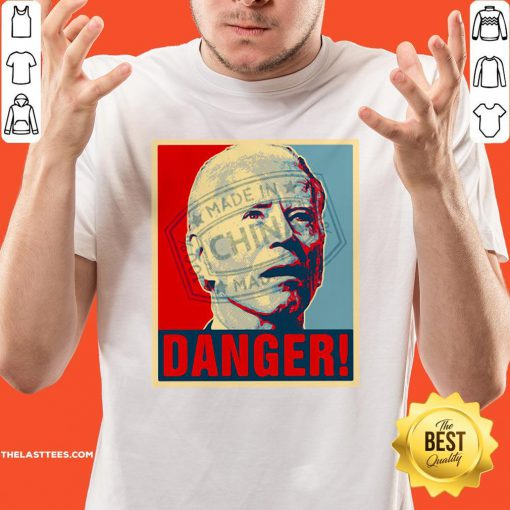 Love Anti Joe Biden 2020 Danger Made In China President Shirt - Design By Thelasttees.com