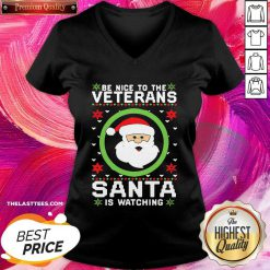 Be Nice To The Veteran Santa Is Watching Christmas V-neck - Design By Thelasttees.com