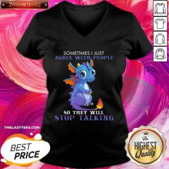 Perfect Dragon Sometimes I Just Agree With People So They Will Stop Talking V-neck - Design By Thelasttees.com