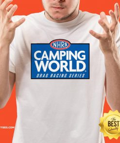 Premium NHRA Camping World Drag Racing Series Shirt - Design By Thelasttees.com
