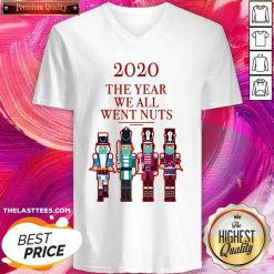 Nutcracker 2020 The Year We All Went Nuts V-neck - Design By Thelasttees.com