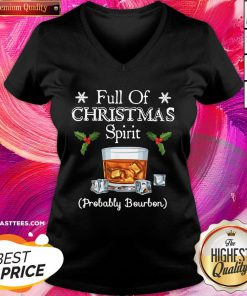 Top Full Of Christmas Probably Bourbon V-neck - Design By Thelasttees.com