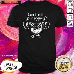 Can I Refill Your Eggnog Moose Glass Christmas Shirt - Design By Thelasttees.com