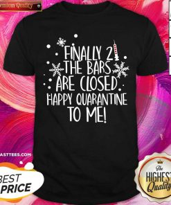 Finally 21 The Bars Are Closed Happy Quarantine To Me Christmas Shirt - Design By Thelasttees.com