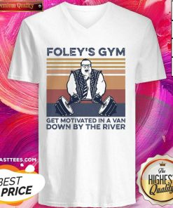 Foley's Gym Get Motivated In A Van Down By The River Vintage V-neck - Design By Thelasttees.com