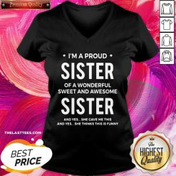 I'm A Proud Sister Of A Wonderful Sweet And Awesome Sister V-neck - Design By Thelasttees.com