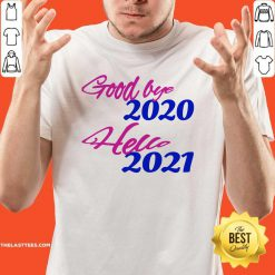 Good Bye 2020 Hello 2021 Happy New Year Shirt - Design By Thelasttees.com