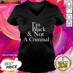 I'm Black And Not A Criminal V-neck - Design By Thelasttees.com