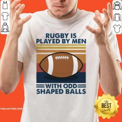 Rugby Is Played By Men With Odd Shaped Balls Vintage Retro Shirt - Design By Thelasttees.com