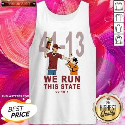 41 13 We Run This State 90 18 7 Tank Top - Design By Thelasttees.com