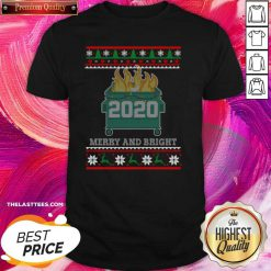 Merry And Bright 2020 Dumpster Fire Ugly Christmas Sweater Gift Merry And Bright 2020 Shirt - Design By Thelasttees.com