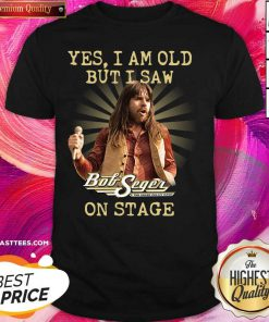 Bob Segen Yes I'm Old But I Saw On Stage 2021 Shirt - Design By Thelasttees.com