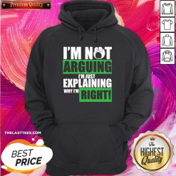 Official I'm Not Arguing I'm Just Explaining Why I'm Right Hoodie