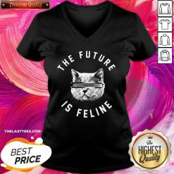 The Future Is Feline Cat Funny V-neck - Design By Thelasttees.com