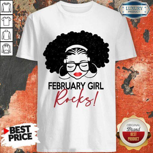 Good February Girl Rocks Shirt