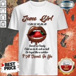 Lips Strawberry June Girl All Depend On You Shirt