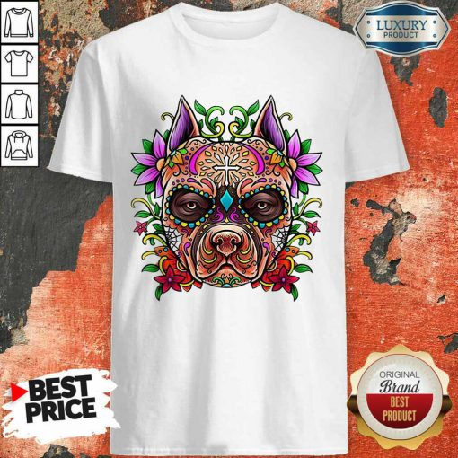 Perfect Pitbull Sugar Skull Day Of The Dead Holiday Cool Gift Shirt