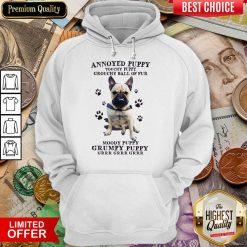 Annoyed Puppy Grouchy Puppy Grouchy Ball Of Fur Moody Puppy Grumpy Puppy Pitbull Hoodie