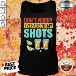 Don't Worry I've Had Both My Shots Tank-Top