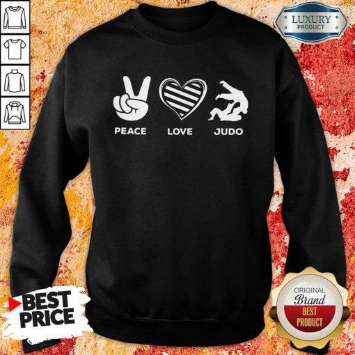 Hot Peace Love And Judo Sweatshirt