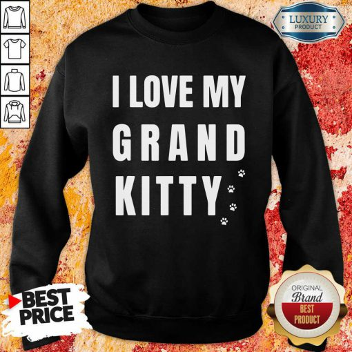 I Love My Grand Kitty Sweatshirt