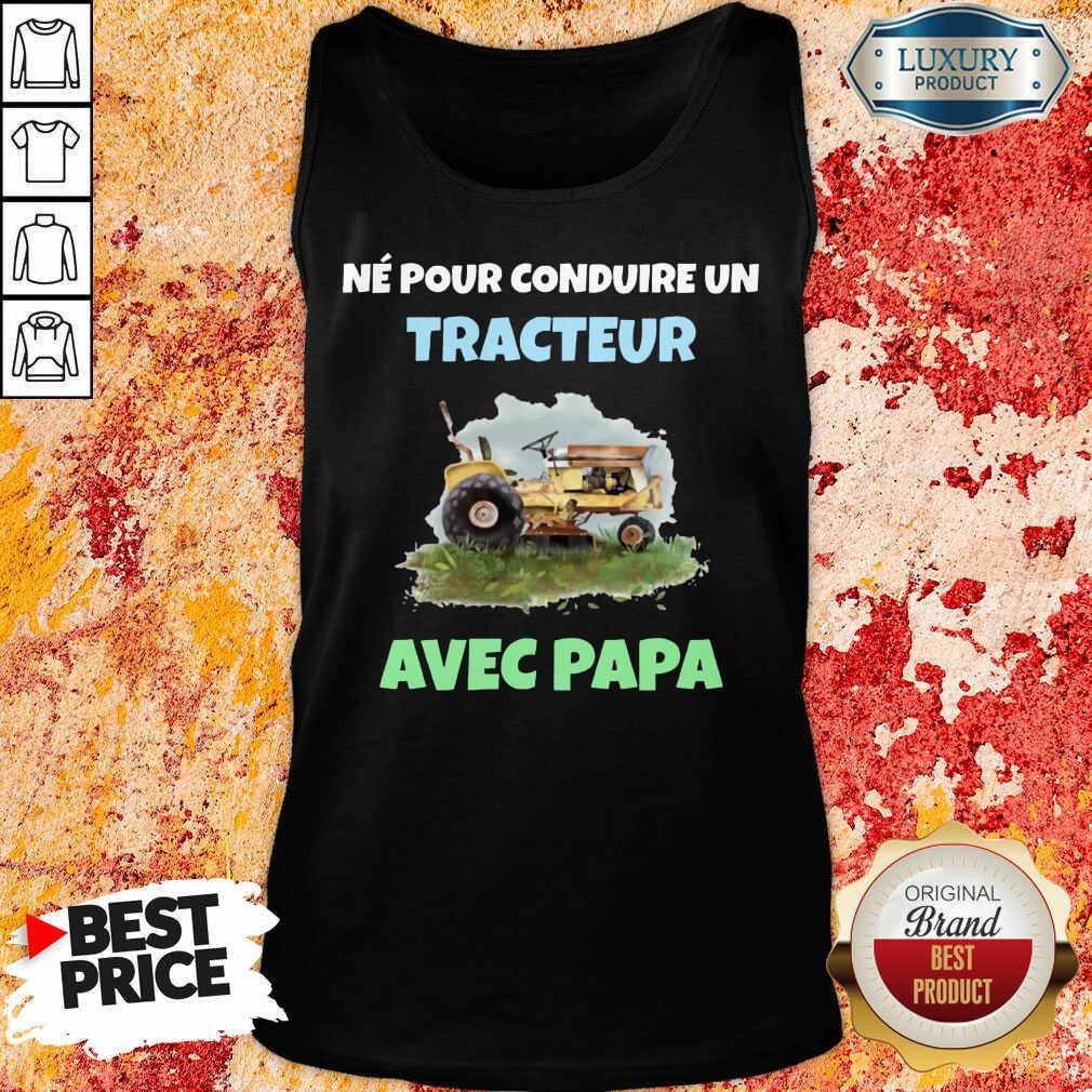 Né Pour Tracteur Avec Papa Tank-Top