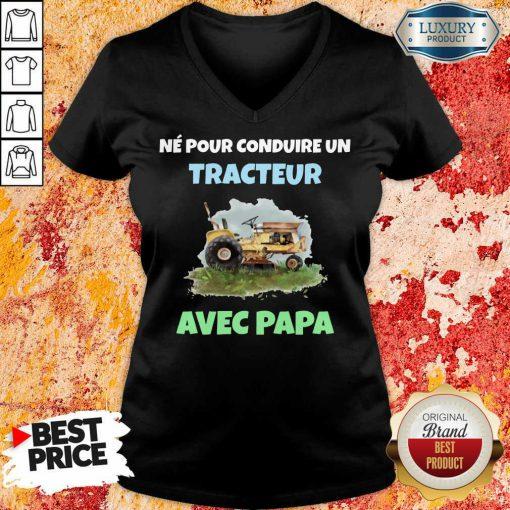 Né Pour Tracteur Avec Papa V-neck