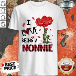 Red Flower I Love Being A Nonnie Shirt