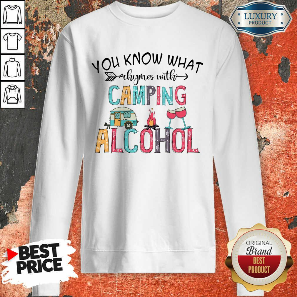 You Know What Rhymes With Camping Alcohol Camping Lover Sweatshirt