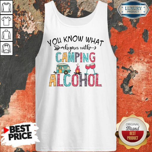 You Know What Rhymes With Camping Alcohol Camping Lover Tank-Top