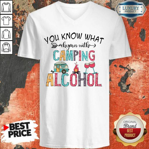 You Know What Rhymes With Camping Alcohol Camping Lover V-neck